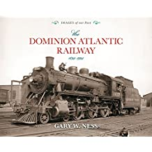 The Dominion Atlantic Railway: 1894-1994