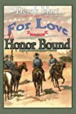 For Love or Honor Bound, Derek Hart, 0595342671