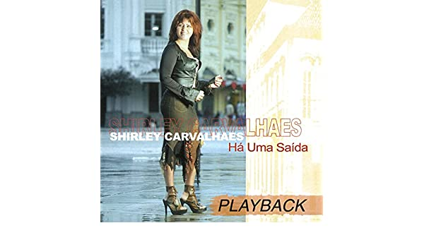 gratis cd shirley carvalhaes ha uma saida