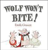 Wolf Won't Bite!, Emily Gravett, 1442427639