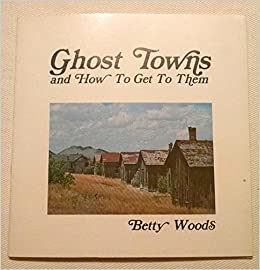 Ghost towns and how to get to them