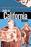 Speaking Ill of the Dead: Jerks in California History, Maxine Cass, 0762772409