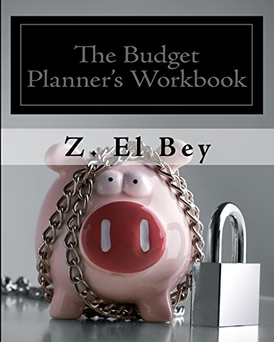 The Budget Planner's Workbook: Establish a working plan for spending less money and saving towards your goals.
