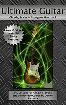 Ultimate Guitar Chords, Scales & Arpeggios Handbook: 240-Lesson ...