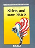 img - for Skirts and More Skirts (The Twentieth Century-Histories of Fashion Series) book / textbook / text book