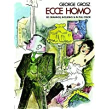 Ecce Homo (Dover Art Collections) by George Grosz (1976-06-01)