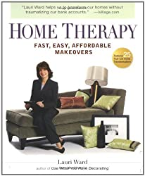 Home Therapy: Fast, Easy, Affordable Makeovers