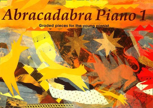 - Abracadabra Piano: Book 1 : Graded Pieces for Young Pianists (Bk. 1)