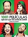 1001 películas que hay que ver antes de morir par Steven Jay Schneider