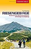 Riesengebirge: Mit Wandertipps, Wintersportwegweiser und Ausflügen ins Isergebirge (Trescher-Reihe Reisen)