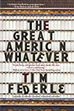 The Great American Whatever (Turtleback School & Library Binding Edition)