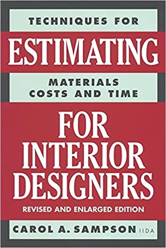 Techniques For Estimating Materials, Costs, And Time For Interior Designers:  Carol Sampson: 9780823016297: Amazon.com: Books