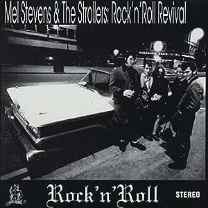STEVENS, Mel & THE STROLLERS Rock & Roll Revival