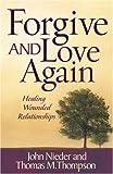 Forgive and Love Again, John Nieder and Thomas M. Thompson, 0736912169