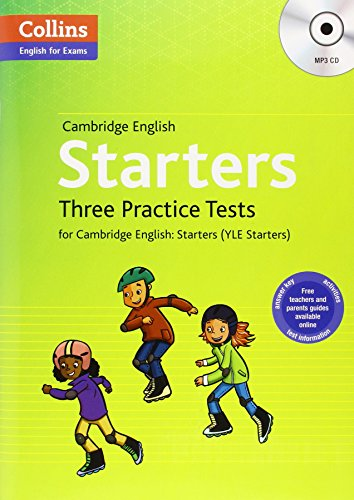 Three Practice Tests for Cambridge English: Starters (YLE Starters) (Collins English for Exams)|-|0007535961