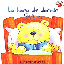 Bedtime / La hora de dormir (Baby Bear Bilingual)  (Board Book): Amazon.com: Books