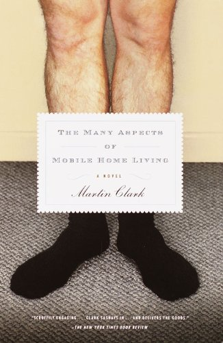 The Many Aspects of Mobile Home Living: A Novel (Mobile Home Living)