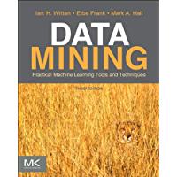 Data Mining:: Practical Machine Learning Tools and Techniques (The Morgan Kaufmann Series in Data Management Systems) (English Edition)