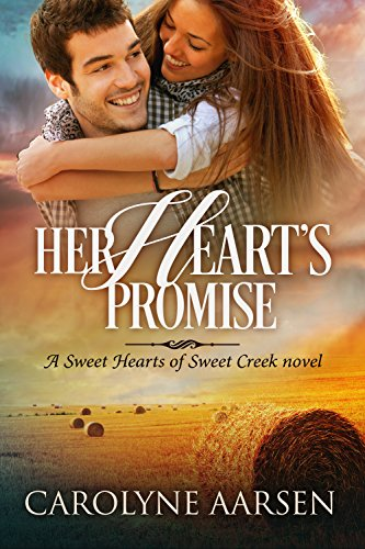Her Heart's Promise: Sweet Hearts of Sweet Creek by [Aarsen, Carolyne]