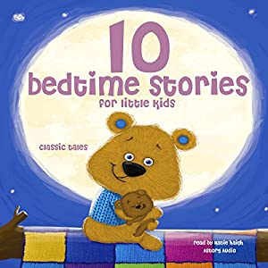 10 Bedtime Stories For Little Kids Audiobook