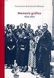 Memoria Grafica 1928-2003. 75 Anniversaire Casa de Velázquez