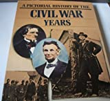 img - for A Pictorial History of the Civil War Years book / textbook / text book