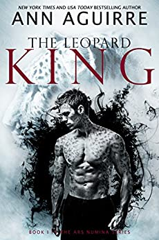 The Leopard King (Ars Numina Book 1) by [Aguirre, Ann]