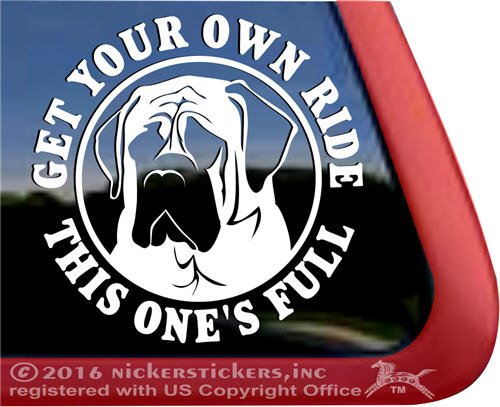 - Get Your Own Ride, This One's Full | English Mastiff Dog Window Decal Sticker