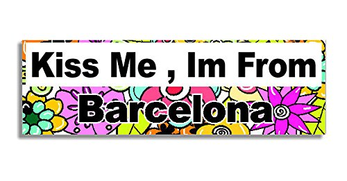 Kiss Me , Im From Barcelona Car Sticker Sign - Decal Bumper Sign - 5 Colours - Flowers