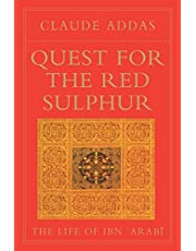 Quest for the Red Sulphur. The Life of Ibn 'Arabi by Claude Addas (1993-12-31)