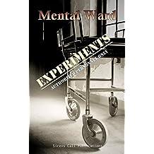Mental Ward: Experiments