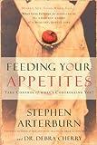 Feeding Your Appetites, Stephen Arterburn and Debra Cherry, 1591451272