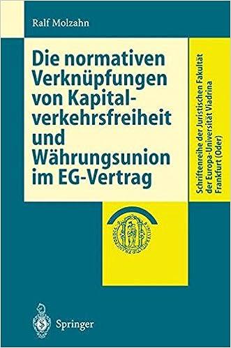 Book Die normativen Verknüpfungen von Kapitalverkehrsfreiheit und Währungsunion im Eg-Vertrag (Schriftenreihe der Juristischen Fakultät der Europa-Universität Viadrina Frankfurt (Oder))