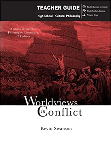 Worldviews in Conflict: Teachers Guide: Kevin swanson ...