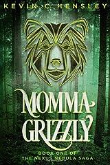 Momma Grizzly (The Nexus Nebula Saga) Paperback