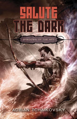 Salute the Dark (Shadows of the Apt, Book 4) [Adrian Tchaikovsky] (Tapa Blanda)