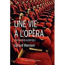 Une vie à l'opéra: souvenirs d'un critique (Musique) (French Edition)