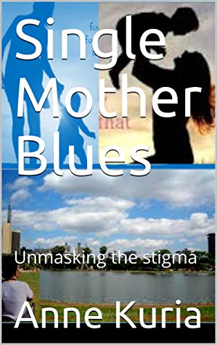 Pdf Parenting Single Mother Blues: Unmasking the stigma