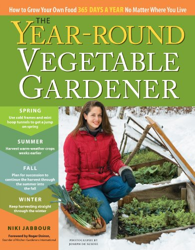The Year-Round Vegetable Gardener: How to Grow Your Own Food 365 Days a Year, No Matter Where You Live by [Jabbour, Niki]