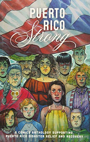 Books : Puerto Rico Strong: A Comics Anthology Supporting Puerto Rico Disaster