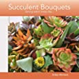 Succulent Bouquets (Fleurs du Jour)