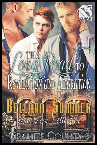 The Long Road to Revelation and Adoration [Granite County 8] (The Bellann Summer ManLove Collection) pdf