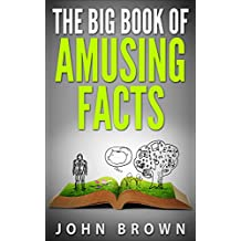 The Big Book of Amusing Facts