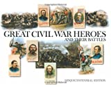 Great Civil War Heroes and Their Battles, , 0789210649