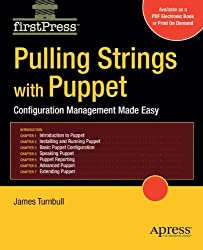 Pulling Strings with Puppet: Automated System Administration Done Right (Firstpress)