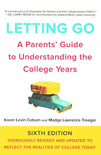 Letting Go: A Parents' Guide To Understanding The College Years (Turtleback School & Library Binding Edition)