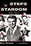 Steps to Stardom Hb, Paul Picerni and Tom Weaver, 1593932006