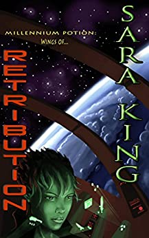 Wings of Retribution (Millennium Potion Book 1) by [King, Sara]