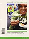 Nutrition and You : Core Concepts for Good Health, Books a la Carte Plus MasteringNutrition with MyDietAnalysis with EText -- Access Card Package, Blake, Joan Salge, 0133985288