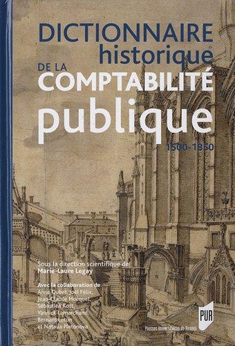 Dictionnaire historique de la comptabilité publique : Vers 1500-vers 1850